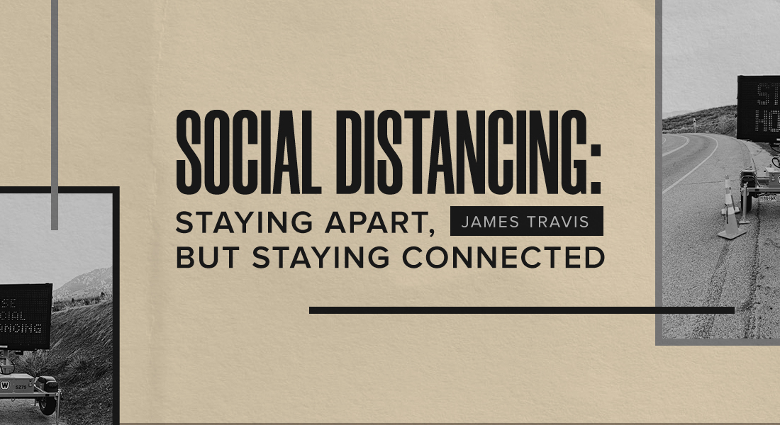 Social Distancing: Staying Apart, But Staying Connected