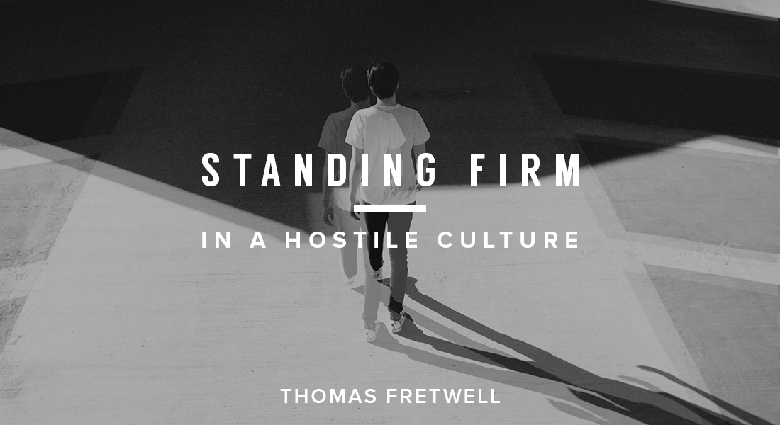Standing Firm in a Hostile Culture