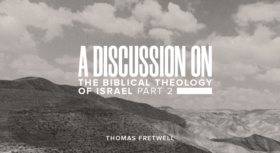 A Discussion on the Biblical Theology of Israel Part 2