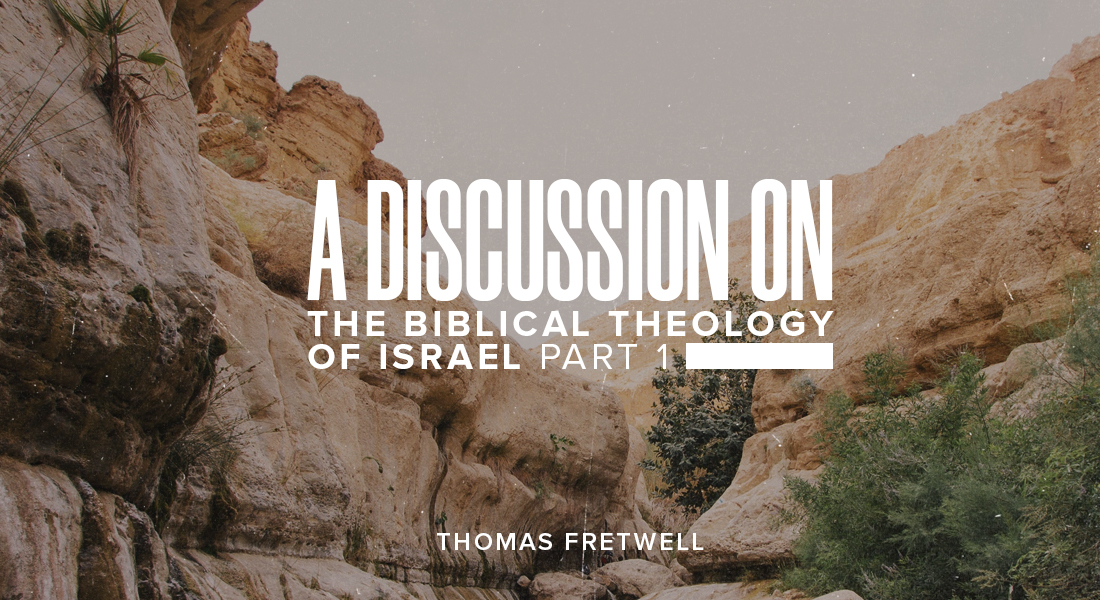 A Discussion on the Biblical Theology of Israel Part 1