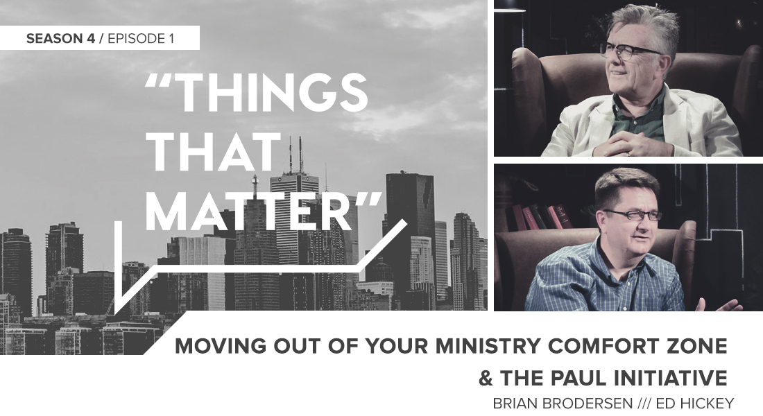 Things That Matter: Moving Out of Your Ministry Comfort Zone & The Paul Initiative