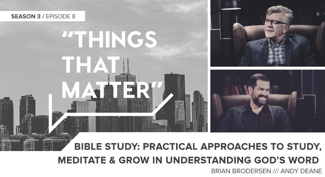 TTM S03E08: Bible Study: Practical Approaches to Study, Meditate and Grow in Understanding God's Word