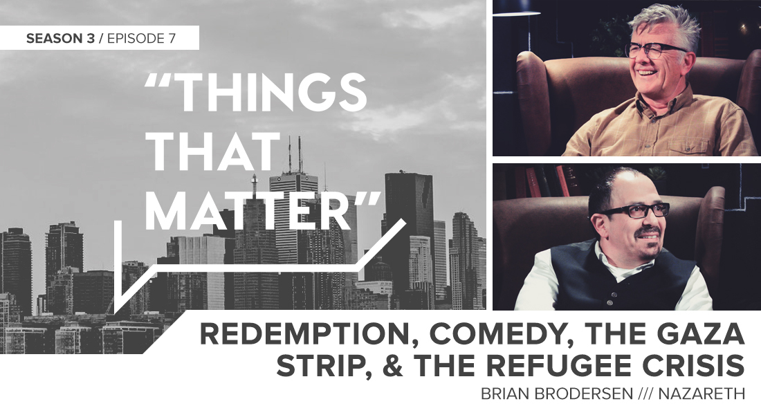 TTM S3E07: Redemption, Comedy, the Gaza Strip and the Refugee Crisis