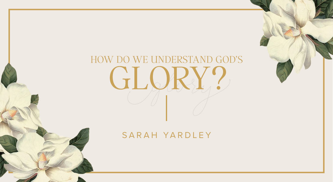 How Do We Understand God's Glory?