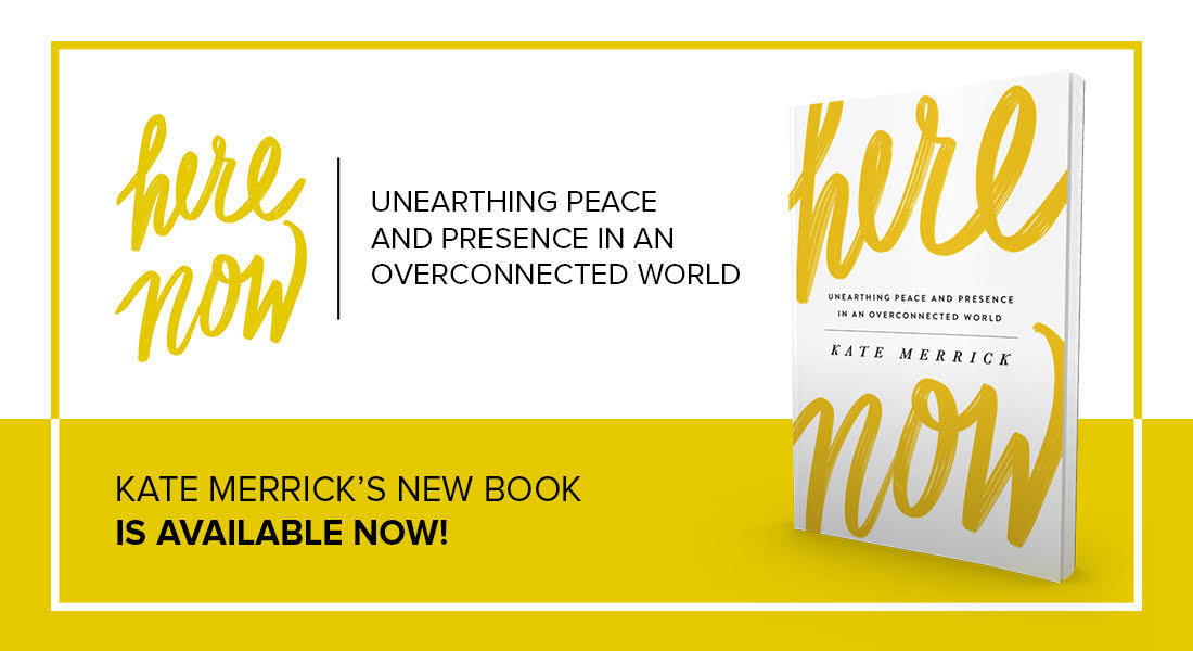 "Excerpt from Kate Merrick's Newest Book: ""Here, Now"""