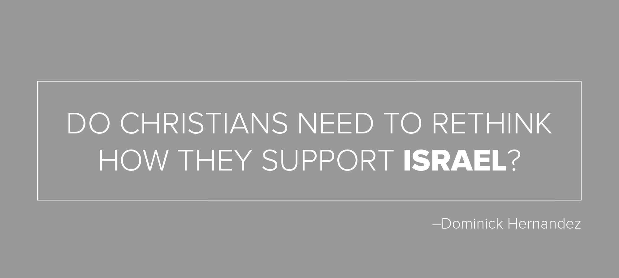 Do Christians Need To Rethink How They Support Israel?