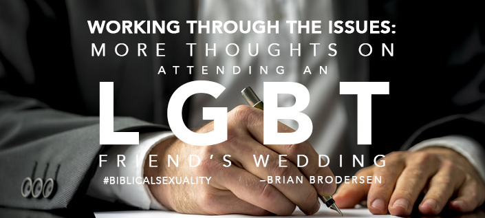 Working Through The Issues: More Thoughts On Attending an LGBT Friend's Wedding