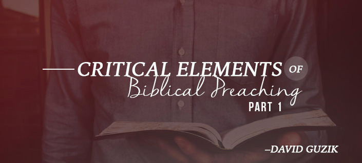 Critical Elements of Biblical Preaching - pt1