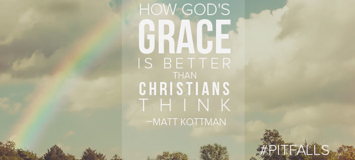 How God's Grace is Better than Christians think