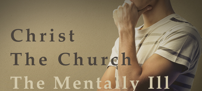 Christ the Church and the Mentally Ill