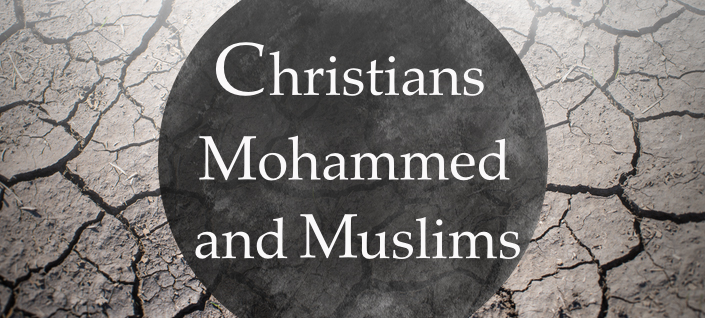 Christians Mohammed and Muslims