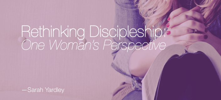Rethinking Discipleship: One Woman's Perspective