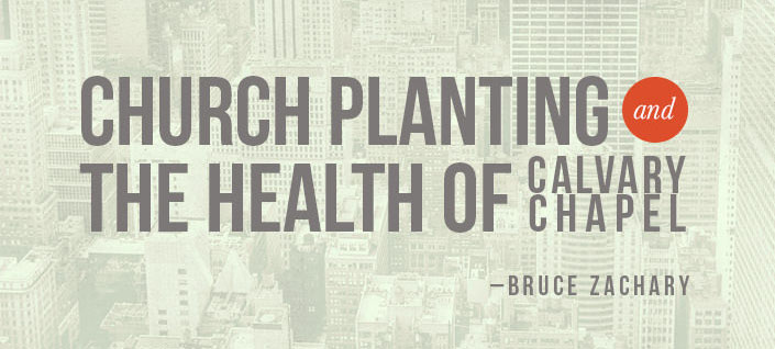 Church Planting and the Health of Calvary Chapel