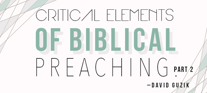 Critical Elements of Biblical Preaching - pt2