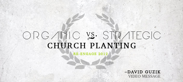 Organic vs Strategic Church Planting