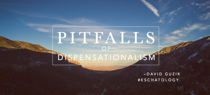 Pitfalls of Dispensationalism