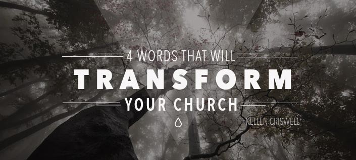 4 Words that Will Transform Your Church