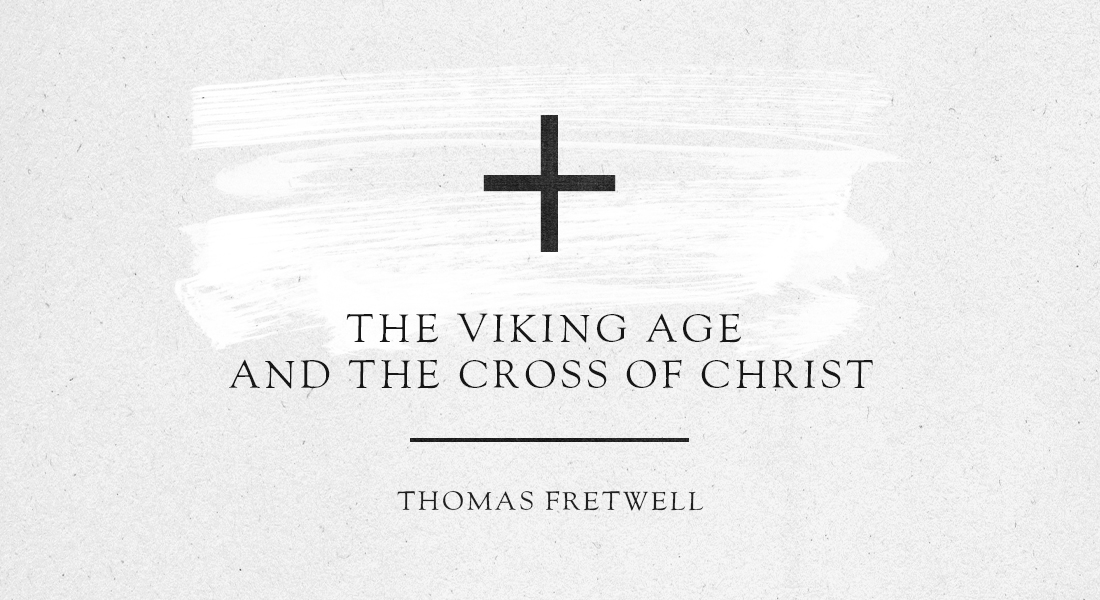 The Viking Age and the Cross of Christ