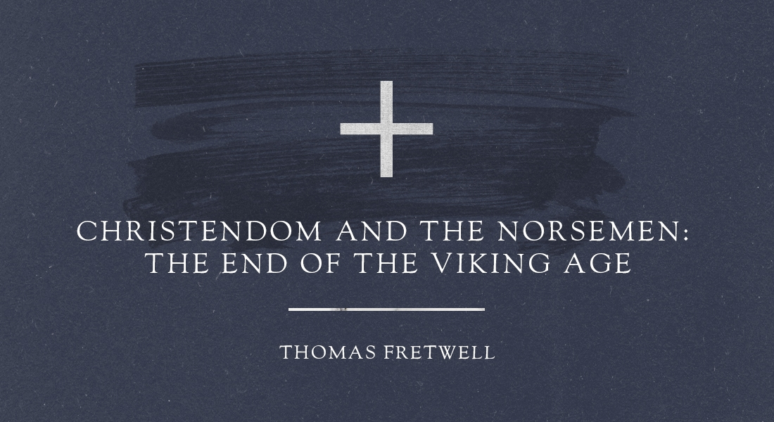 Christendom and the Norsemen: The End of the Viking Age