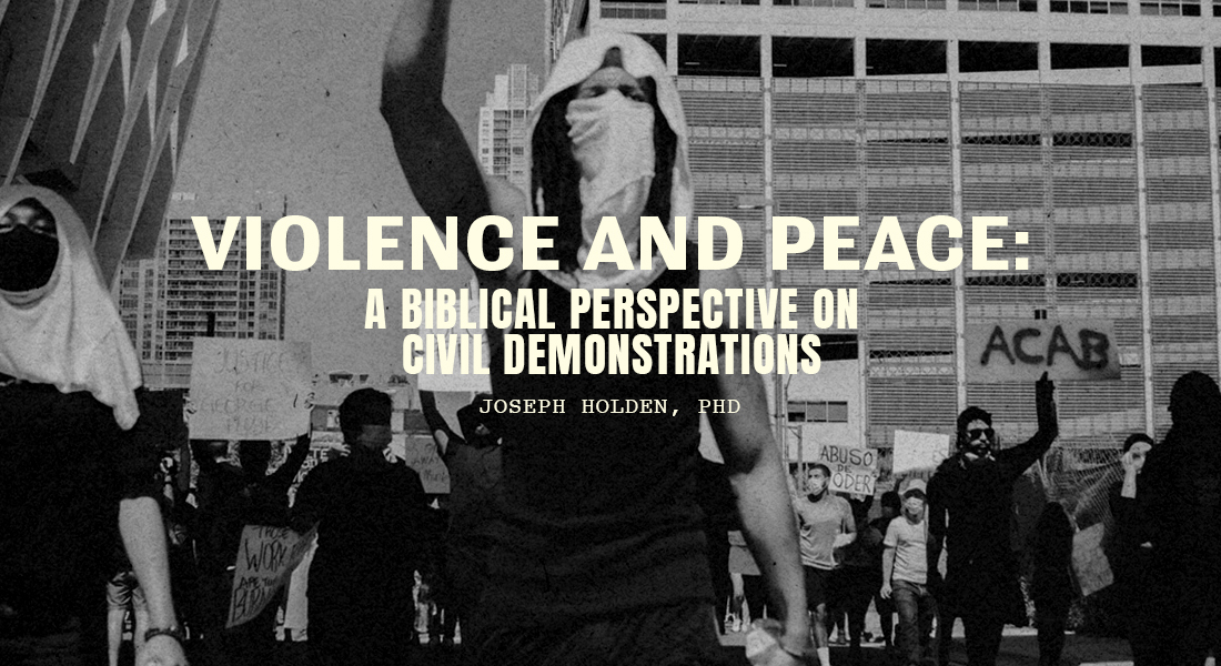 Violence and Peace: A Biblical Perspective on Civil Demonstrations