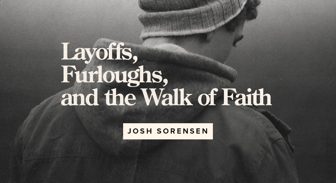 Layoffs, Furloughs, and the Walk of Faith