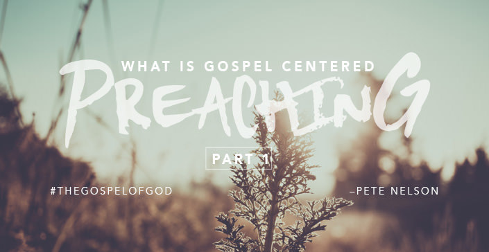 What is Gospel Centered Preaching Part 1