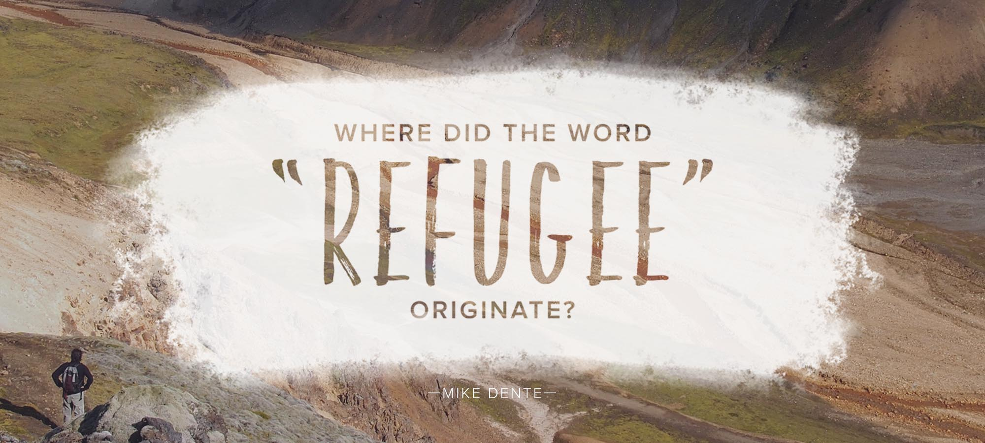 "Where Did the Word ""Refugee"" Originate?"