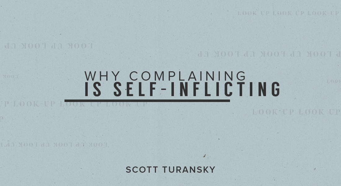 Why Complaining is Self-Inflicting