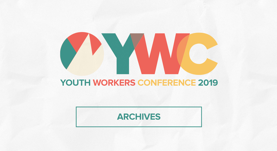 ARCHIVES 2019 Youth Workers Conference