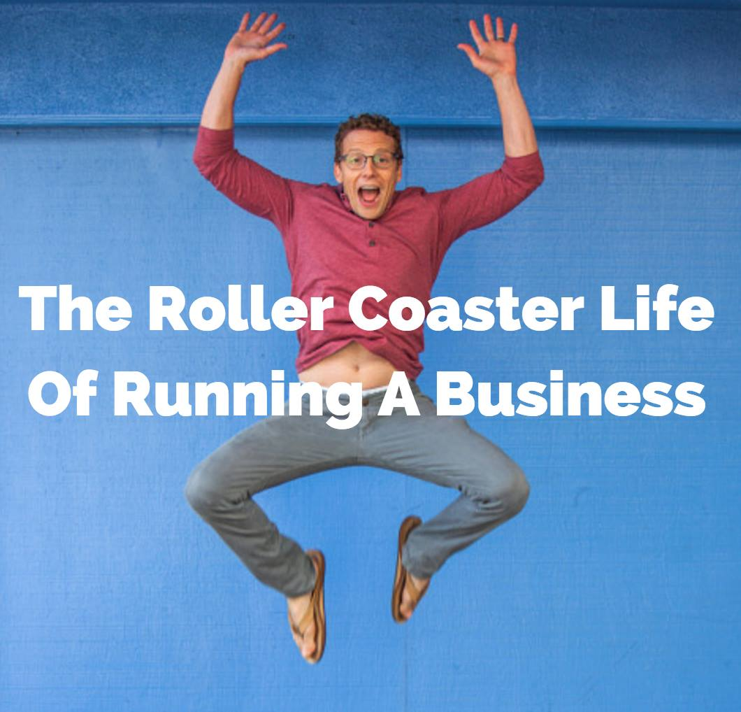 The Rollercoaster Life of Running a Business