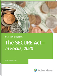 CCH Tax Briefing – The SECURE Act - In Focus, 2020