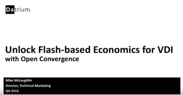 Unlock Flash-based Economics for VDI with Open Convergence – 11/2/16