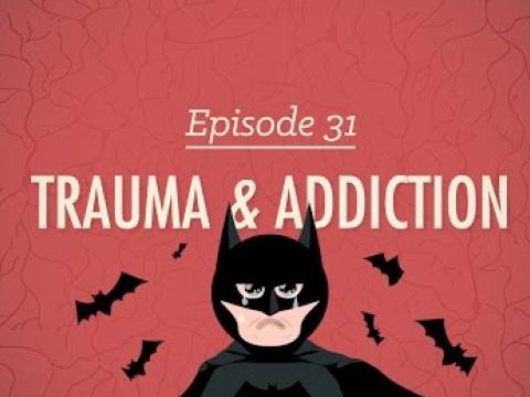 Trauma & Addiction: Crash Course Psychology