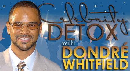 Celebrity Detox with Dondré Whitfield – Day 12