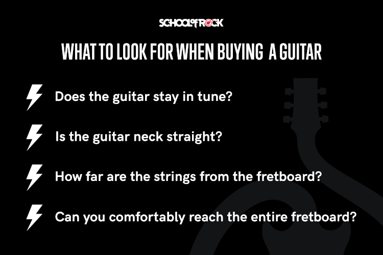 Check the guitar weight, guitar neck, tuning, length, and fretboard when looking to buy a guitar.