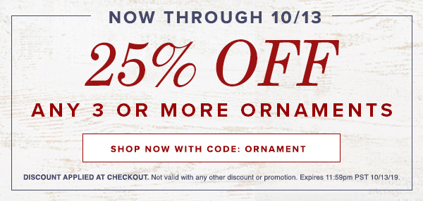 25% OFF any 3 or more ornaments - Shop Now