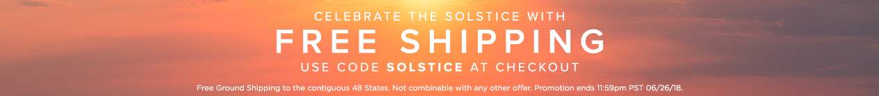 Free Shipping | Use code SOLSTICE