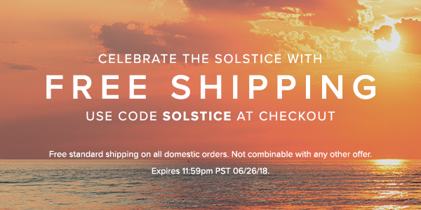 Free Shipping Use code SOLSTICE