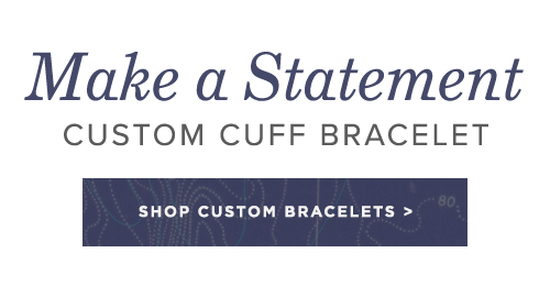 Make A Statement - The New Custom Cuff Bracelet