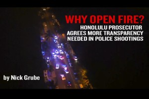 Honolulu Prosescutor Agrees More Transparency Better In Police Shootings