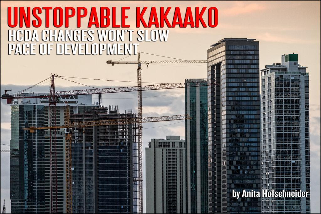 Legislative Changes Aren't Slowing the Pace of Kakaako Development