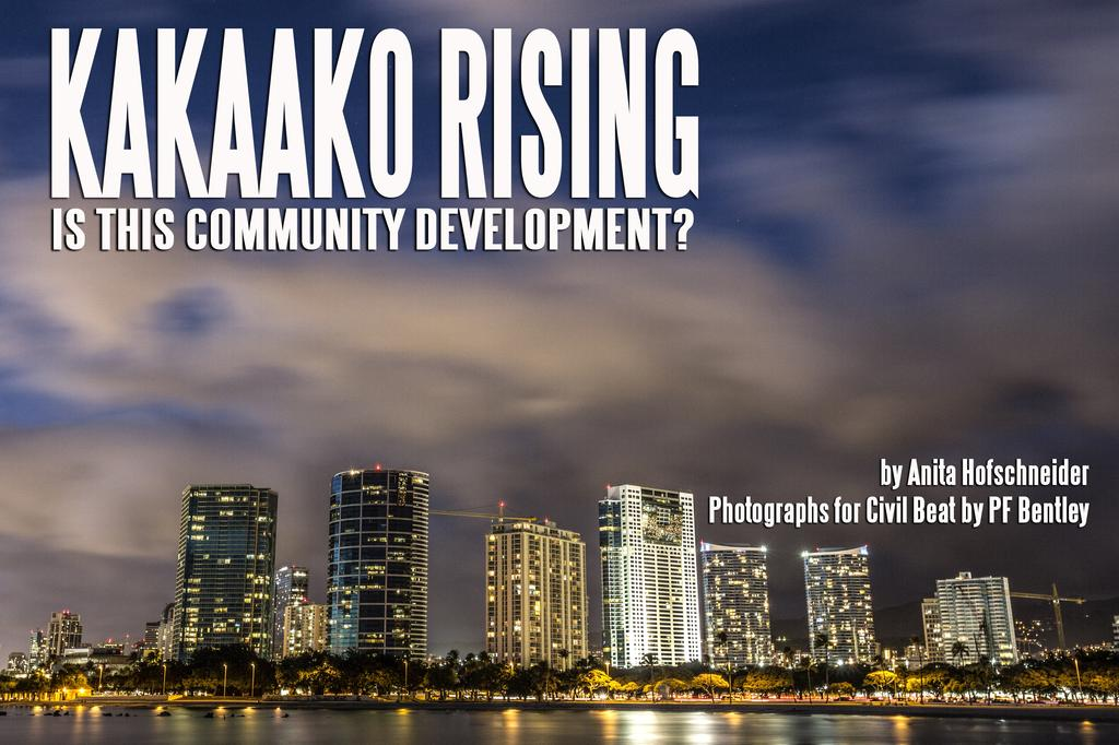 Kakaako Rising: Is This Community Development?
