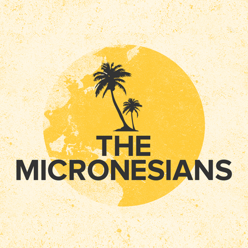 The Story Behind 'The Micronesians'