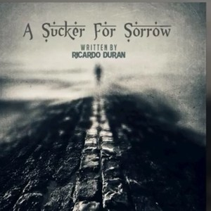 Cover Art for song a sucker for sorrow
