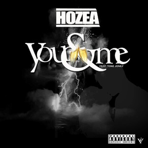 "Cover Art for song Hozea ""you & me ""(feat Tone Jonez)"