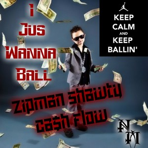 Cover Art for song I Jus Wanna Ball