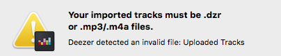 Deezer vs VOX -  Error saying users can inly upload .dzr or .mp3/.m4a files