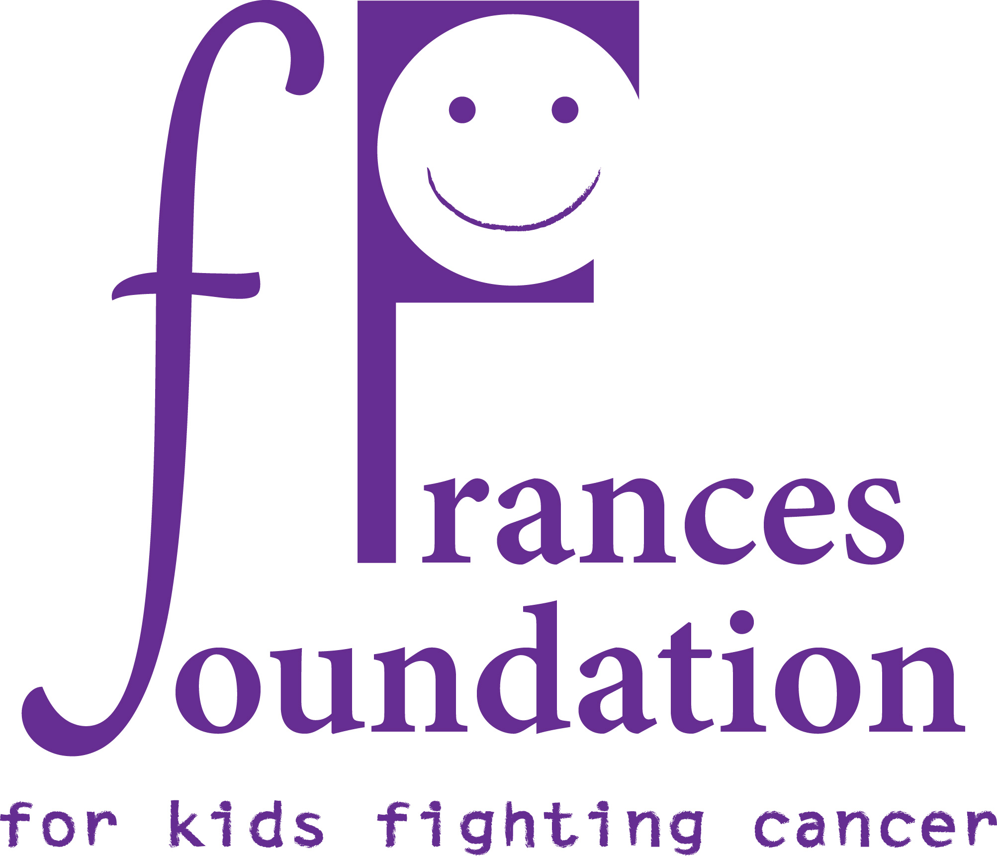FRANCES FOUNDATION FOR KIDS FIGHTING CANCER INC