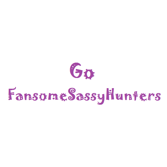 Go FansomeSassyHunters