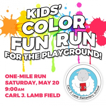 Carl J Lamb School's  2nd Annual Kid's Color FUN Run for the Playground!